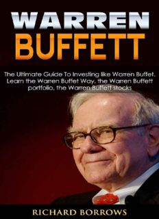 Warren Buffett: The Ultimate Guide To Investing like Warren Buffet. Learn the Warren Buffet Way, the Warren Buffett Portfolio and the Warren Buffett Stocks