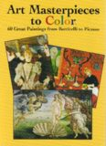Art Masterpieces to Color  60 Great Paintings from Botticelli to Picasso