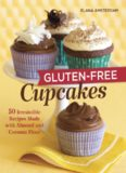 Gluten-free cupcakes : 50 irresistible recipes made with almond and coconut flour