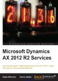 Microsoft Dynamics AX 2012 R2 Services: Harness the power of Microsoft Dynamics AX 2012 R2