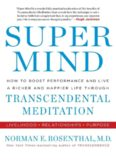 Super Mind: How to Boost Performance and Live a Richer and Happier Life Through Transcendental