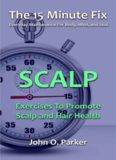 The 15 Minute Fix: SCALP: Exercises To Promote Scalp and Hair Health