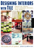 Designing Interiors with Tile: Creative Ideas with Ceramic, Stone and, Mosaic