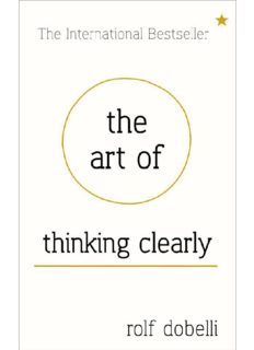 The Art of Thinking Clearly : Better thinking, Better decision