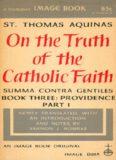 On the truth of the Catholic faith = Summa contra gentiles. Book three: Providence, part I