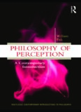 Philosophy of Perception: A Contemporary Introduction (Routledge Contemporary Introductions