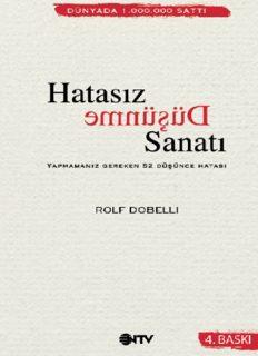 Hatasız Düşünme Sanatı - Rolf Dobelli