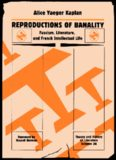 Reproductions of Banality: Fascism, Literature, and French Intellectual Life