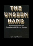 the Unseen Hand an Introduction to the Conspiratorial View of History