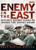 Enemy in the East : Hitler's Secret Plans to Invade the Soviet Union