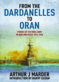From the Dardanelles to Oran : Studies of the Royal Navy in War and Peace 1915-1940