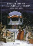 Private life of the Mughals of India, 1526-1803 A.D