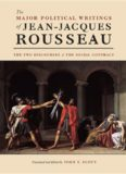 """The Major Political Writings of Jean-Jacques Rousseau: The Two """"Discourses"""" and the &quot"""