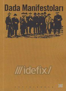 Dada Manifestoları - Kaan Çaydamlı