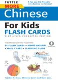 Tuttle More Chinese for Kids Flash Cards Simplified Character. Includes 64 Flash Cards, Wall Chart