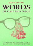 Words in Time and Place: Exploring Language Through the Historical Thesaurus of the Oxford English