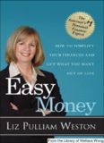 Easy Money: How to Simplify Your Finances and Get What You Want out of Life