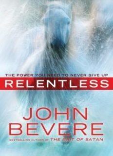 Relentless : the power you need to never give up