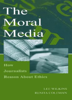 The Moral Media: How Journalists Reason About Ethics (Lea's Communication Series) (Lea's Communication Series)