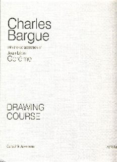 Charles Bargue Drawing Course: With the Collaboration of Jean-Léon Gérôme