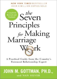 The Seven Principles for Making Marriage Work: A Practical Guide from the Country's Foremost Relationship Expert, 2nd Edition