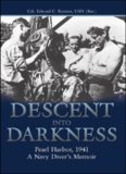 Descent Into Darkness: Pearl Harbor, 1941a Navy Diver's Memoir