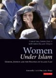 Women Under Islam: Gender, Justice and the Politics of Islamic Law