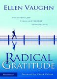 Radical Gratitude: Discovering Joy through Everyday Thankfulness