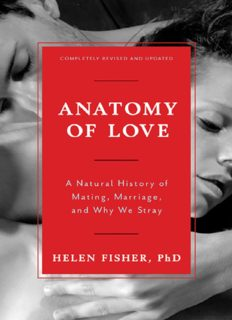 Anatomy of Love: A Natural History of Mating Marriage and Why We Stray