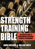Strength Training Bible for Men: The Complete Guide to Lifting Weights for Power, Strength