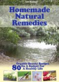 Homemade Natural Remedies: 80 Organic Beauty Recipes On A Budget For A Healthy Life: (Essential Oils, Diffuser Recipes and Blends, Aromatherapy): Volume 3 (Natural Remedies, Stress Relief)