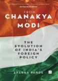 From Chanakya to Modi. The Evolution of India's Foreign Policy