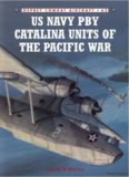 US Navy PBY Catalina Units of the Pacific War (Osprey Combat Aircraft 62)