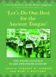 Let's Do Our Best for the Ancient Tongue: The Welsh Language in the Twentieth Century (University of Wales Press - Social History of the Welsh Language)
