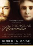 Nicholas and Alexandra- The Classic Account of the Fall of the Romanov Dynasty