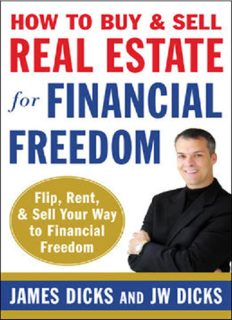 How to Buy and Sell Real Estate for Financial Freedom: Dozens of Strategies to Fix, Flip, Rent, and Sell Your Way to Real Estate Riches