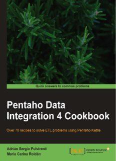 Pentaho Data Integration 4 Cookbook Over 70 recipes to solve ETL problems using Pentaho Kettle Adrián Sergio Pulvirenti María Carina Roldán