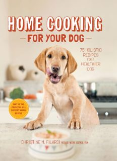 Home Cooking for Your Dog: 75 Holistic Recipes for a Healthier Dogby Christine Filardi, Jackie Bondanza