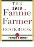 The 1918 Fanny Farmer Cookbook; The Boston Cooking School Cookbook – The Boston Cooking School
