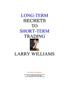 Larry Williams - Long-Term Secrets to Short-Term Trading.pdf