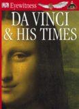 Da Vinci And His Times (DK Eyewitness Books)