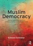 Muslim Democracy: Politics, Religion and Society in Indonesia, Turkey and the Islamic World