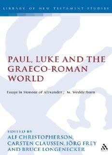 Paul, Luke and the Graeco-Roman World: Essays in Honour of Alexander J.M. Wedderburn (Library Of New Testament Studies)