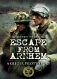Escape from Arnhem : a glider pilot's story