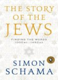 Story of the Jews,  The: Finding the Words 1000 BC-1492 AD