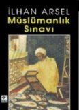 Müslümanlık Sınavı - İlhan Arsel