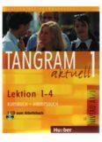 Tangram aktuell 1: Lektion 1-4 Kursbuch + Arbeitsbuch