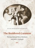 The Broidered Garment: The Love Story of Mona Martinsen and John G. Neihardt