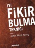 İyi Fikir Bulma Tekniği - James Webb Young