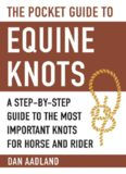 The Pocket Guide to Equine Knots: A Step-by-Step Guide to the Most Important Knots for Horse